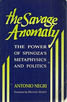 The Savage Anomaly: The Power of Spinoza's Metaphysics and Politics