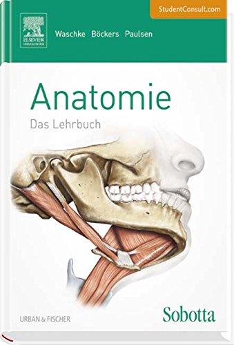 Sobotta Lehrbuch Anatomie: Mit StudentConsult-Zugang von Jens Waschke