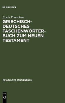 Griechisch - deutsches Taschenwörterbuch zum Neuen Testament (Gruyter - de Gruyter Studienbücher) (de Gruyter Studienbuch)