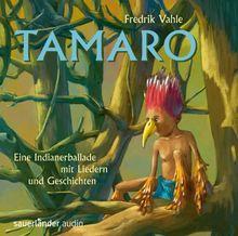 Tamaro: Eine Indianerballade mit Liedern und Geschichten