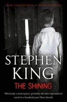 The Shining: Obviously a masterpiece, probably the best supernatural novel in a hundred yaears