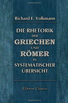 Die Rhetorik der Griechen und Römer in systematischer übersicht
