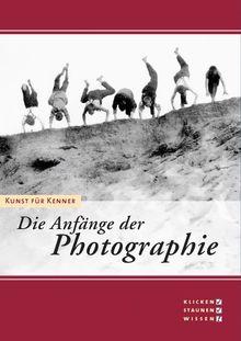 Kunst für Kenner - Die Anfänge der Photographie