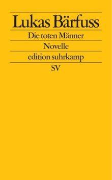 Die toten Männer: Novelle (edition suhrkamp)