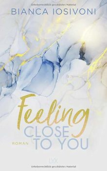 Feeling Close to You (Was auch immer geschieht, Band 2)