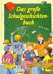 Das große Schulgeschichtenbuch