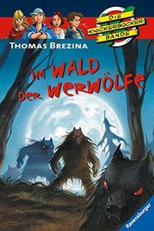 Im Wald der Werwölfe (Die Knickerbocker-Bande, Band 36)