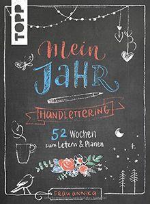 Handlettering Mein Jahr: 52 Wochen zum Lettern & Planen