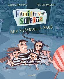 Familie von Stibitz - Der Riesenlolli-Raub (Familie von Stibitz (1), Band 1)