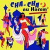 Cha Cha au Harem-Orientica-France 1960/1964 [Vinyl LP]