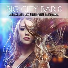 Big City Bar 8-36 Bossa Soul&Jazz Flavoured Late N