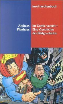Im Comic vereint - Eine Geschichte der Bildgeschichte