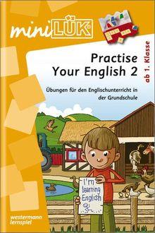 miniLÜK: Practise your English Step 2: Übungen für den Englischunterricht in der Grundschule ab Klasse 1