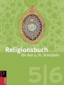 Religionsbuch für das 5./6. Schuljahr. Schülerbuch: Unterrichtswerk für die Sekundarstufe 1