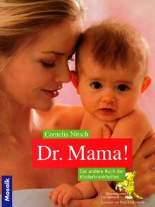 Dr. Mama. Das andere Buch der Kinderkrankheiten