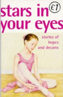 Stars in Your Eyes: Stories of Hopes and Dreams (Quids for Kids S.)
