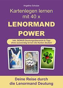 Kartenlegen lernen mit 40 x LENORMAND POWER: Deine Reise durch die Lenormand Deutung inkl. BONUS Deutungsübersicht und Tipp ohne auswendig lernen die Karten deuten!