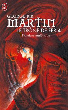 Le Trône de fer, tome 4 : L'Ombre maléfique (Science Fiction)