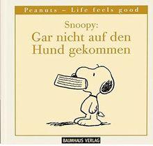Snoopy: Gar nicht auf den Hund gekommen