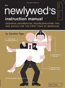 The Newlywed's Instruction Manual: Essential Information, Troubleshooting Tips, and Advice (Owner's and Instruction Manual)