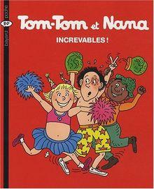 Tom-Tom et Nana : Increvables !