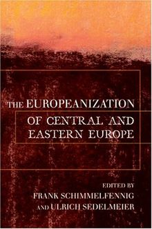 The Europeanization of Central and Eastern Europe (Cornell Studies in Political Economy (Paperback))