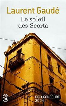 Le Soleil DES Scorta (Prix Goncourt 2004)