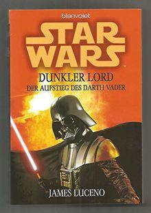 Blanvalet Verlag Star Wars Dunkler Lord. Der Aufstieg des Darth Vader von James Luceno - Taschenbuch