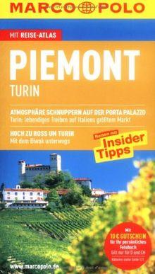 MARCO POLO Reiseführer Piemont, Turin: Reisen mit Insider-Tipps. Mit Reiseatlas. Atmosphäre schnuppern auf der Porta Palazzo. Turin: lebendiges ... zu Ross um Turin. Mit dem Biwak unterwegs