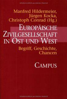 Europäische Zivilgesellschaft in Ost und West: Begriff, Geschichte, Chancen