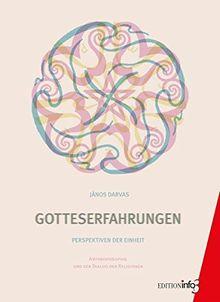 Gotteserfahrungen: Perspektiven der Einheit. Anthroposophie und der Dialog der Religionen.