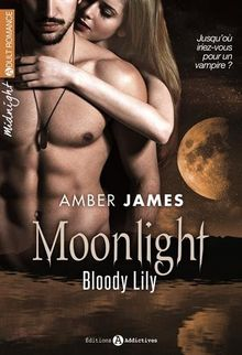Moonlight. Bloody Lily (volume 1/2)