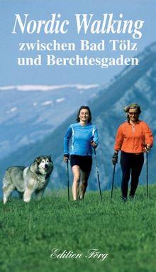 Nordic Walking zwischen Bad Tölz und Berchtesgaden