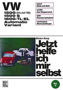 VW 1500/1500 S/1600/TL/EL Automatic / Variant: bis Juli '66 // Reprint der 10. Auflage 1972 (Jetzt helfe ich mir selbst)