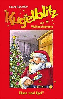 Kugelblitz als Weihnachtsmann: Schulausgabe (Kommissar Kugelblitz (Lektüren))