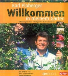 Willkommen in meinem Garten: Erfahrungen eines intelligenten faulen Gärtners