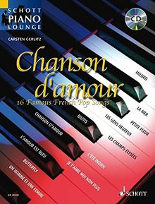 Chanson d'amour: 16 Famous French Pop Songs. Klavier. Ausgabe mit CD. (Schott Piano Lounge)
