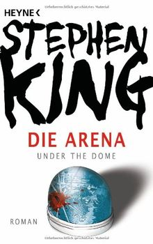 Die Arena: Under the Dome