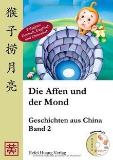 Die Affen und der Mond: Geschichten aus China, Band 2
