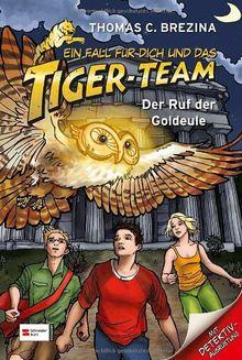Ein Fall für dich und das Tiger-Team, Band 48: Der Ruf der Goldeule