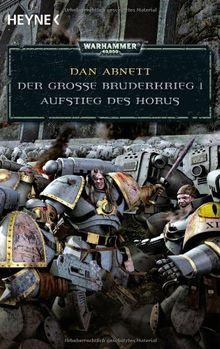 Warhammer 40.000. Der Große Bruderkrieg 01. Aufstieg des Horus