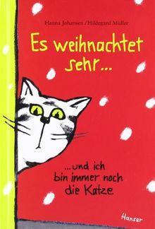 Es weihnachtet sehr ...: ... und ich bin immer noch die Katze
