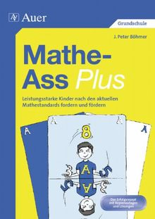 Mathe-Ass plus: Leistungsstarke Kinder nach Mathestandards fordern und fördern (3. und 4. Klasse)