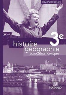 Histoire Géographie Education civique 3e : Livre du professeur