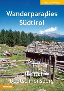 Wanderparadies Südtirol: Ultental Deutschnonsberg