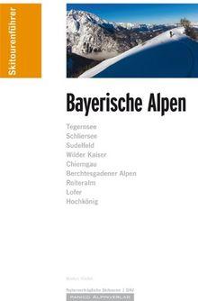 Skiführer Bayerische Alpen: Skitouren und Skibergsteigen zwischen Bad Tölz und Berchtesgaden