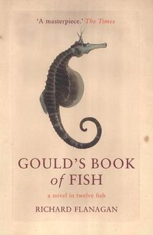Gould's Book of Fish. A Novel in Twelve Fish.