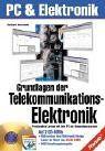 Grundlagen der Telekommunikations-Elektronik: Praxisnahes Lernen mit dem PC als Simulationssystem