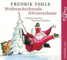 Weihnachtsfreude Glitzerschnee: Fröhlich-freche Weihnachtslieder