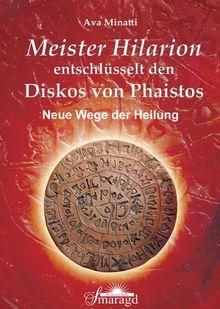 Meister Hilarion entschlüsselt den Diskos von Phaistos - Neue Wege der Heilung